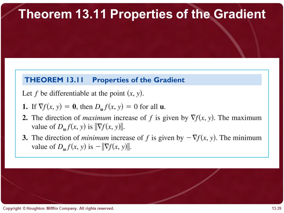 Copyright © Houghton Mifflin Company. All rights reserved.13-39 Theorem 13.11 Properties of the Gradient