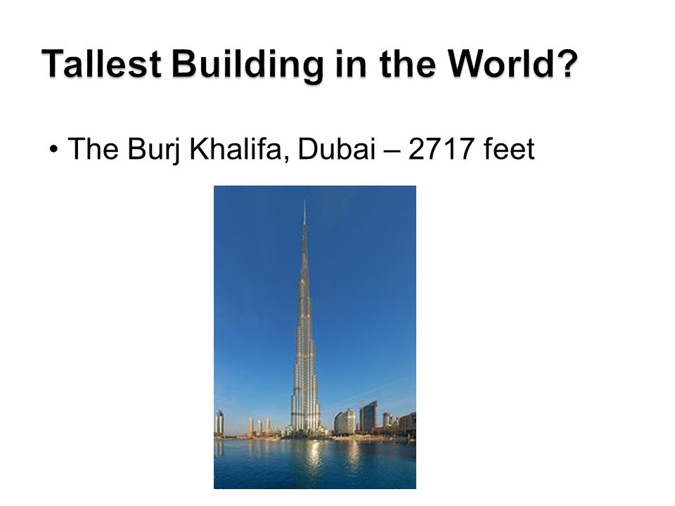 The Burj Khalifa, Dubai – 2717 feet