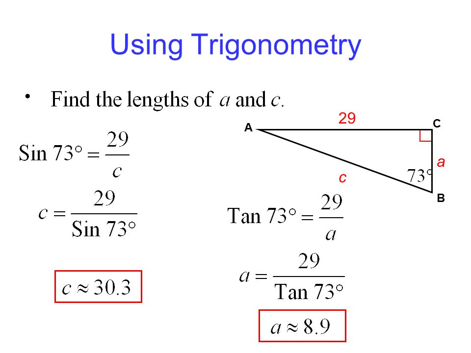 Using Trigonometry B C A 29 c a