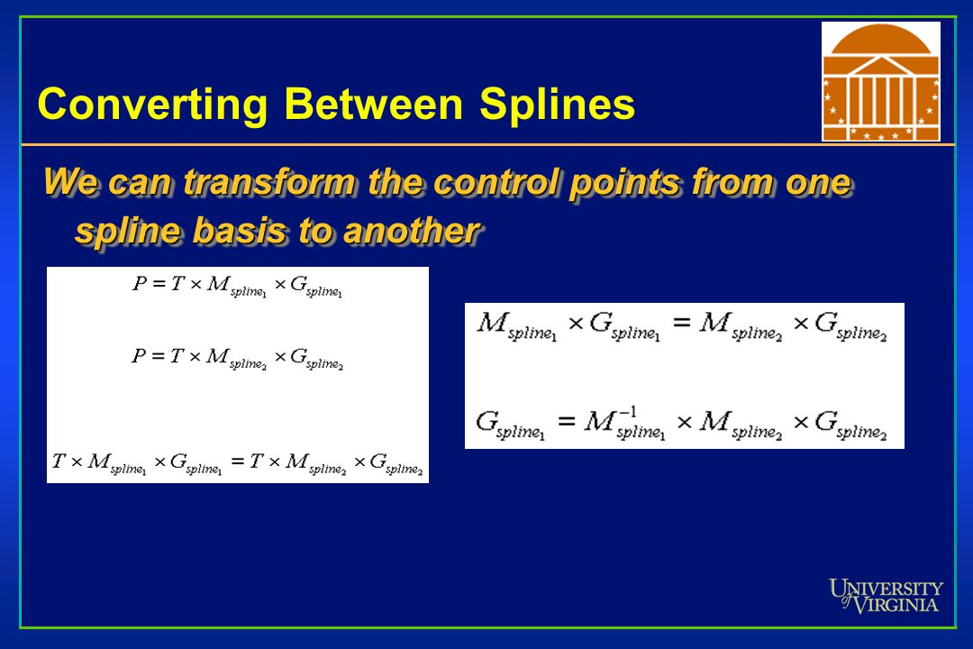 Converting Between Splines We can transform the control points from one spline basis to another