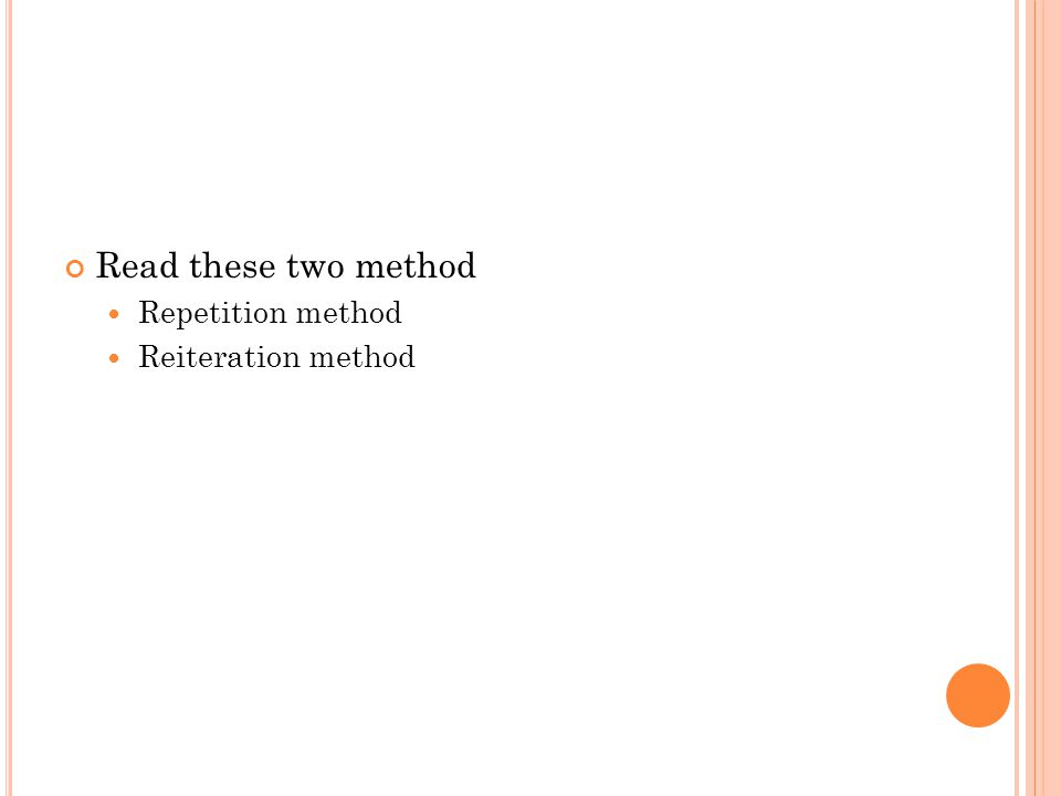 Read these two method Repetition method Reiteration method