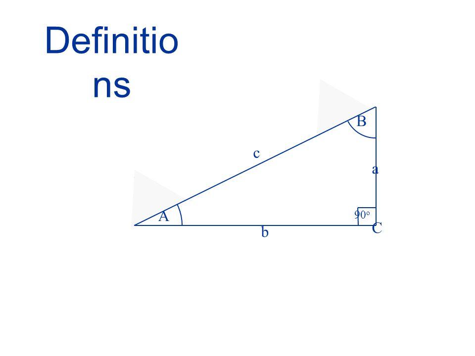 Definitio ns A B 90 o C a c b