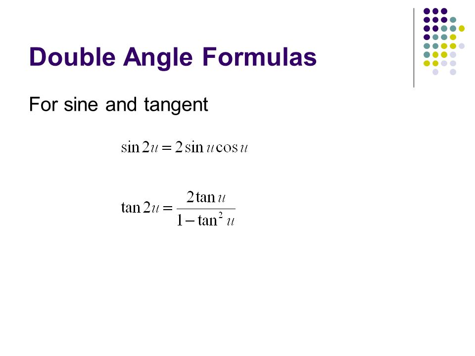Double Angle Formulas For sine and tangent