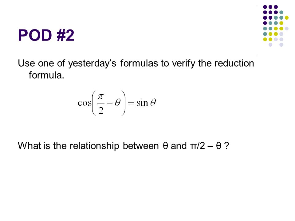 POD #2 Use one of yesterday's formulas to verify the reduction formula.