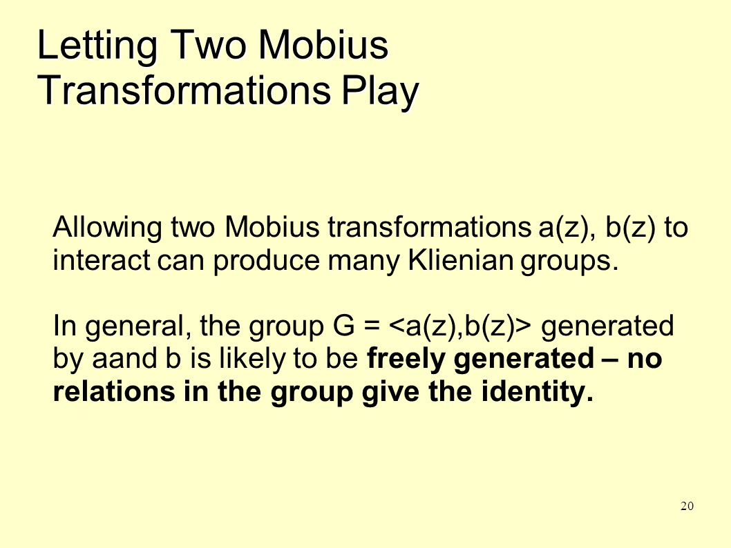 21 There Are Many Examples Since the determinants are taken to be 1, two transformations are specified by 6 complex parameters.