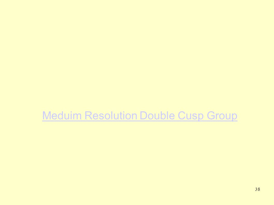 38 Meduim Resolution Double Cusp Group
