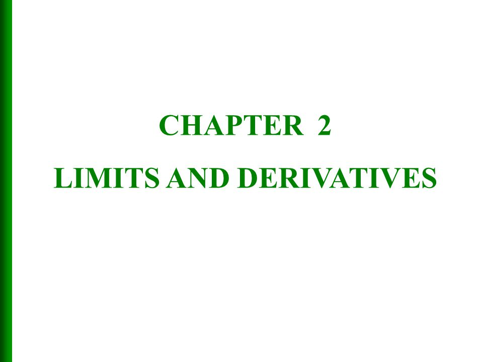 CHAPTER 2 LIMITS AND DERIVATIVES