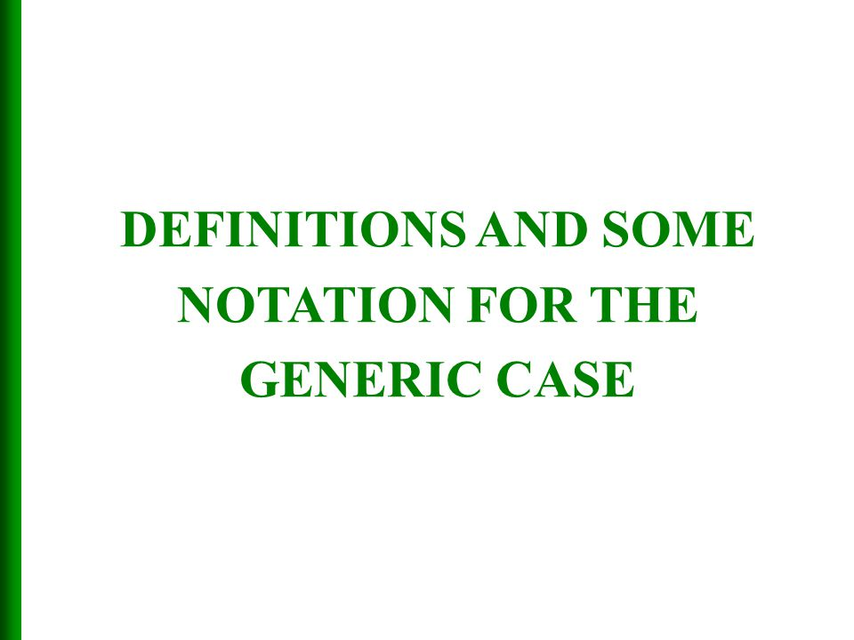 DEFINITIONS AND SOME NOTATION FOR THE GENERIC CASE