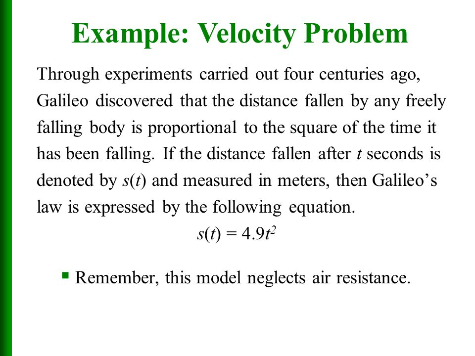 Through experiments carried out four centuries ago, Galileo discovered that the distance fallen by any freely falling body is proportional to the squa