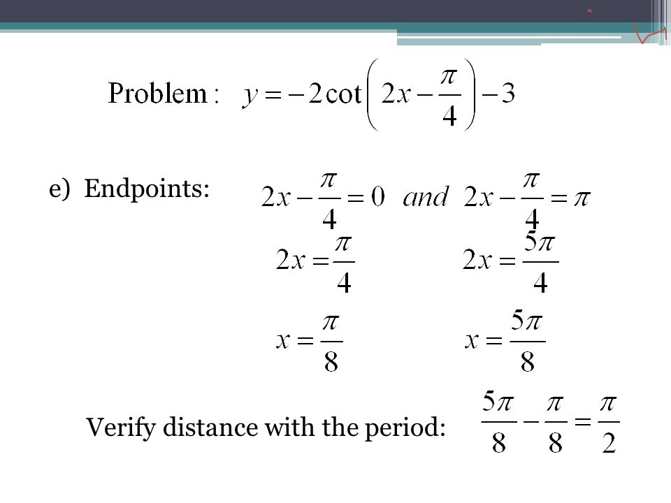 e) Endpoints: Verify distance with the period: