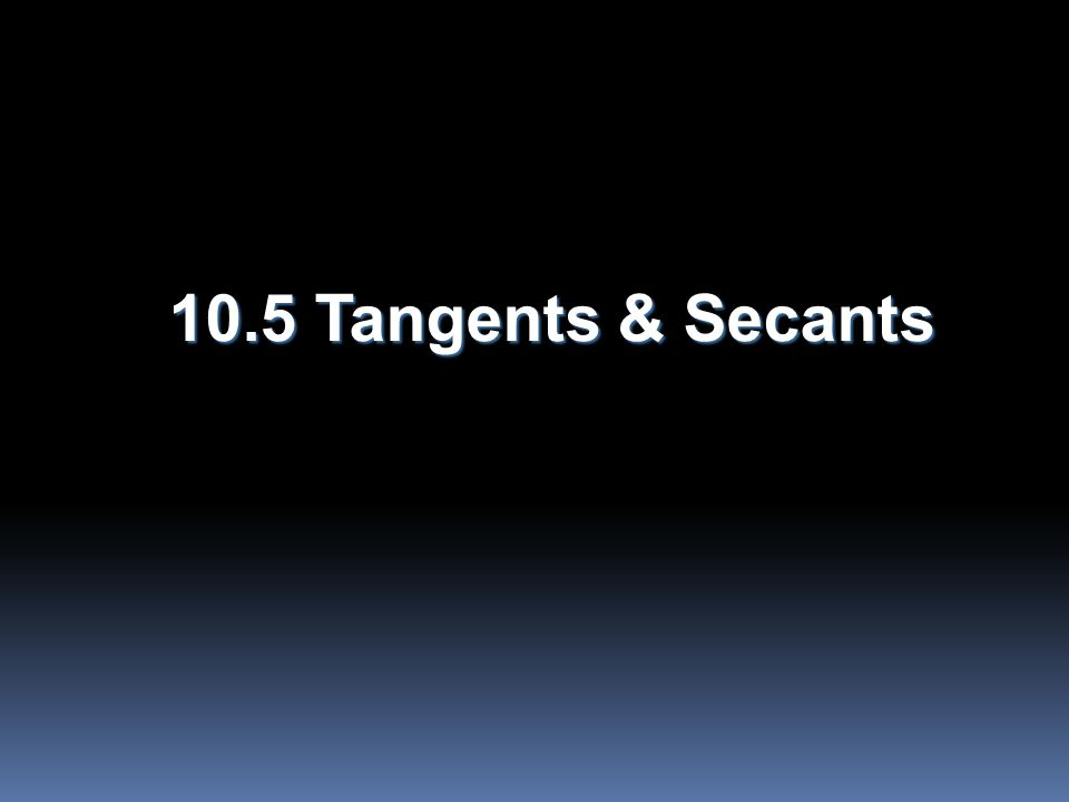 Objectives  Use properties of tangents  Solve problems using circumscribed polygons
