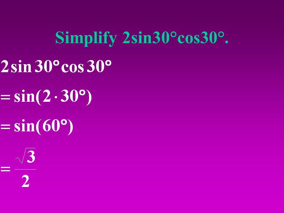 Simplify 2sin30°cos30°.