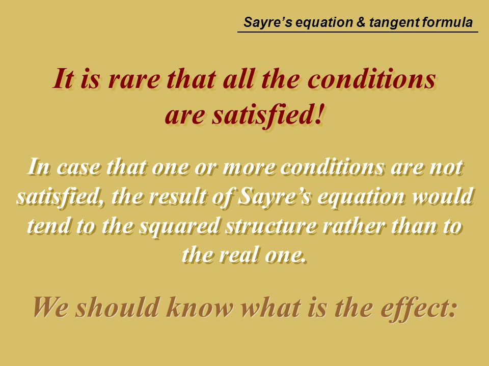 It is rare that all the conditions are satisfied! It is rare that all the conditions are satisfied! In case that one or more conditions are not satisf