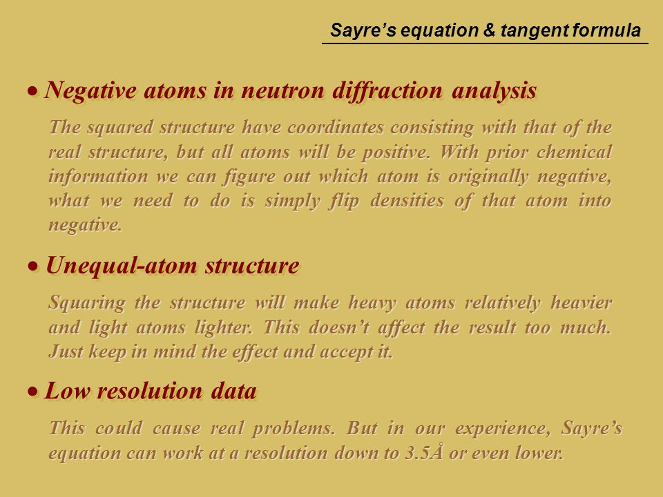  Negative atoms in neutron diffraction analysis The squared structure have coordinates consisting with that of the real structure, but all atoms wil