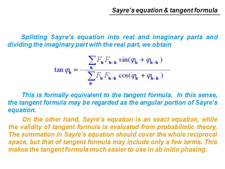 Splitting Sayre's equation into real and imaginary parts and dividing the imaginary part with the real part, we obtain This is formally equivalent to