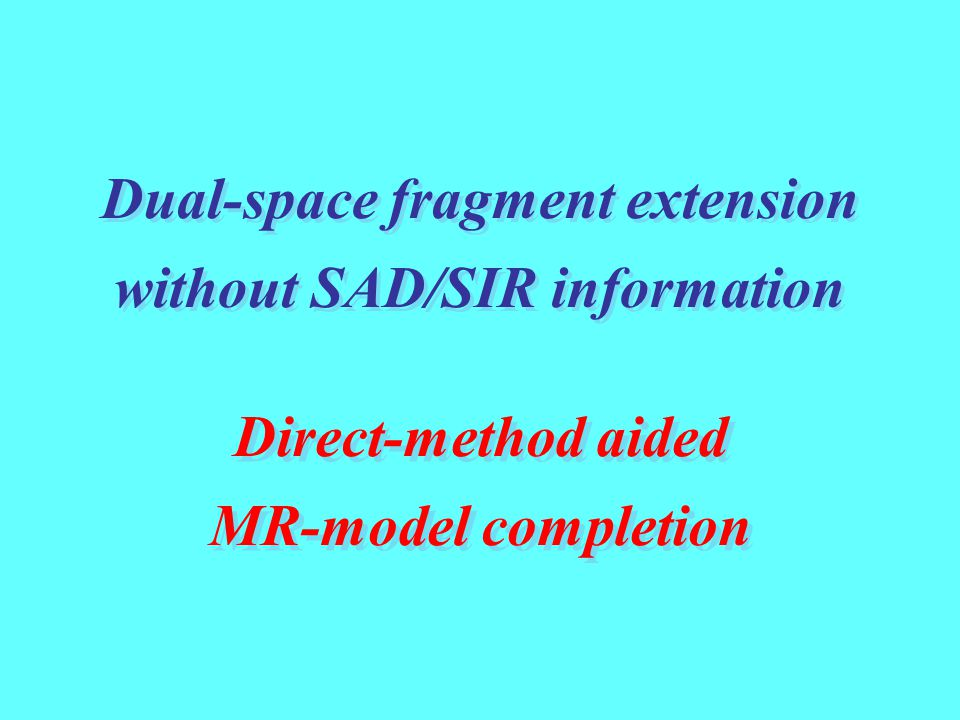 Direct-method aided MR-model completion Direct-method aided MR-model completion Dual-space fragment extension without SAD/SIR information Dual-space f