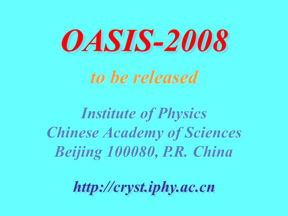 OASIS-2008 Institute of Physics Chinese Academy of Sciences Beijing 100080, P.R. China Institute of Physics Chinese Academy of Sciences Beijing 100080
