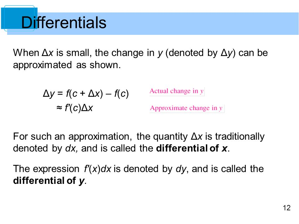 12 When Δx is small, the change in y (denoted by Δy) can be approximated as shown.