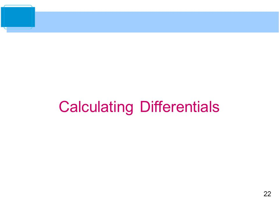 22 Calculating Differentials