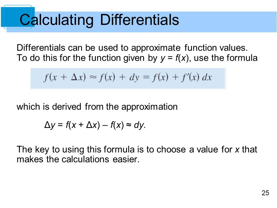 25 Differentials can be used to approximate function values.