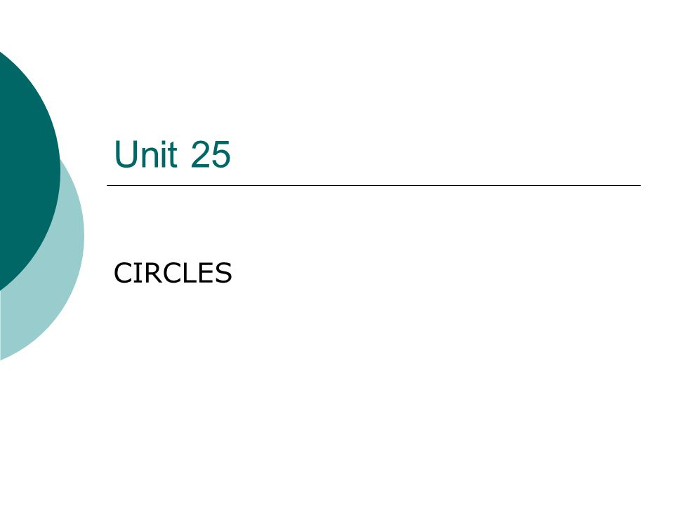 Unit 25 CIRCLES