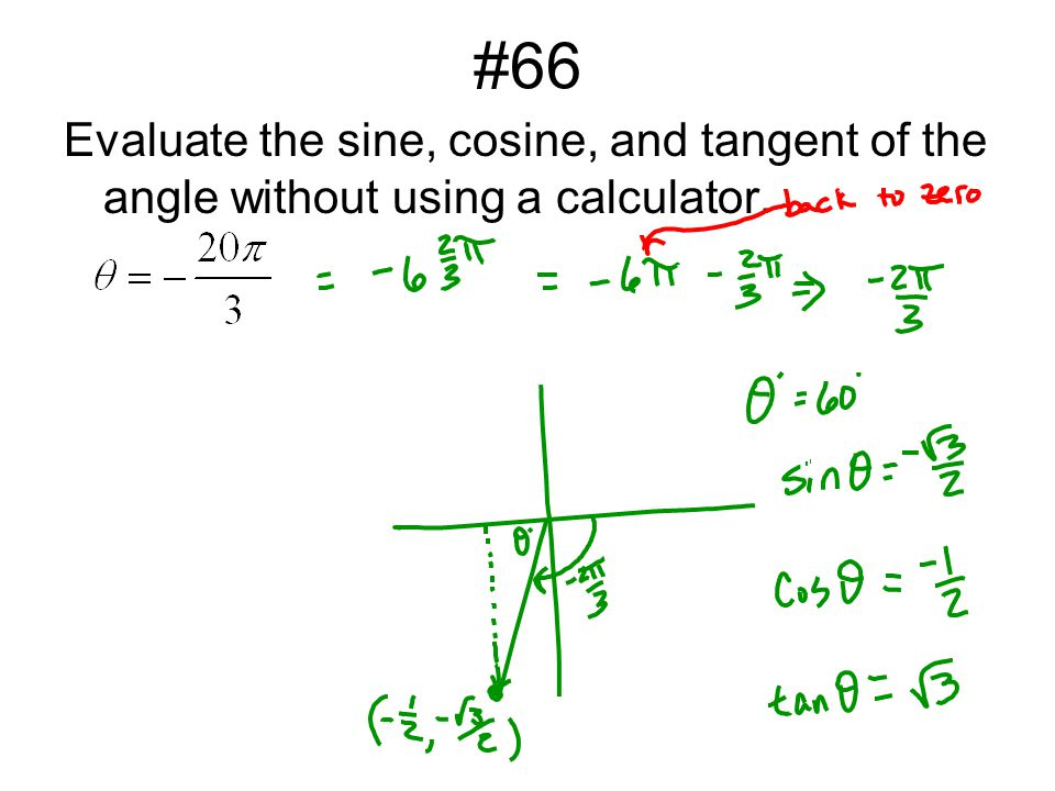 #66 Evaluate the sine, cosine, and tangent of the angle without using a calculator.