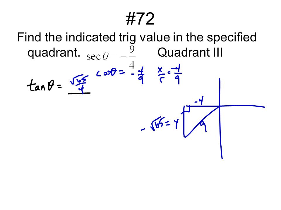 #72 Find the indicated trig value in the specified quadrant.Quadrant III