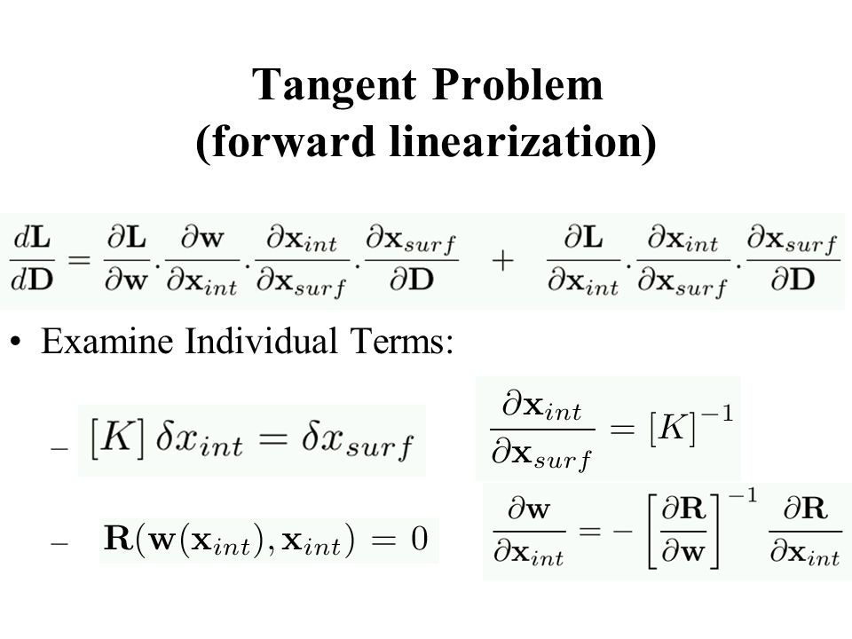 Tangent Problem (forward linearization) Examine Individual Terms: –