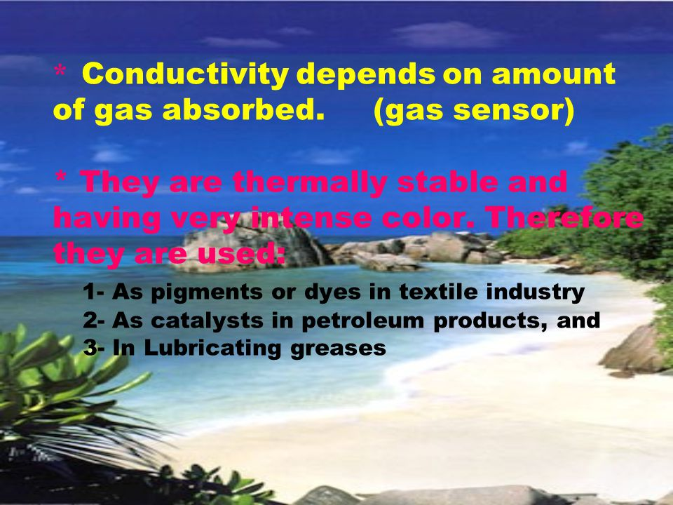* Conductivity depends on amount of gas absorbed.
