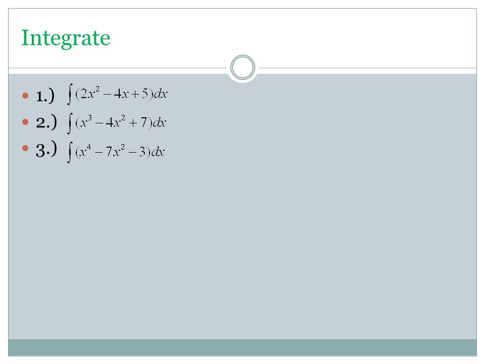 Integrate 1.) 2.) 3.)