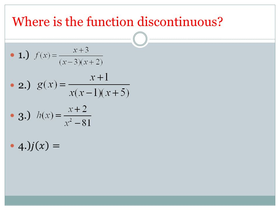 Where is the function discontinuous?