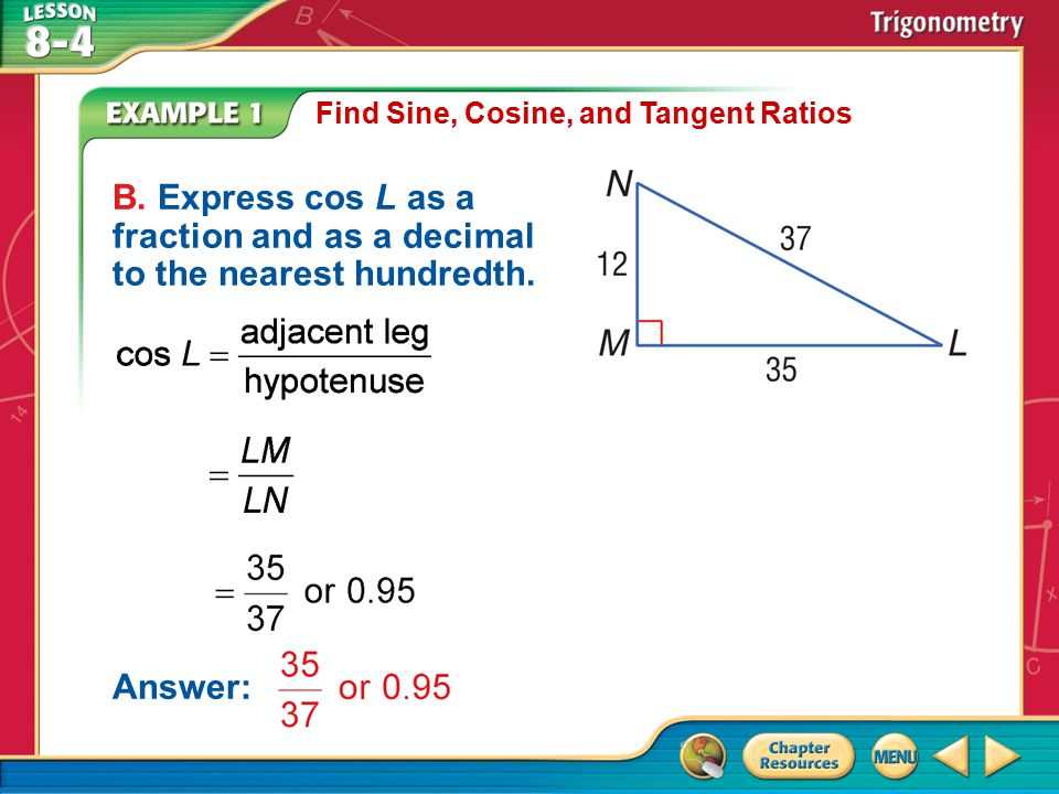 Example 1 Find Sine, Cosine, and Tangent Ratios B.