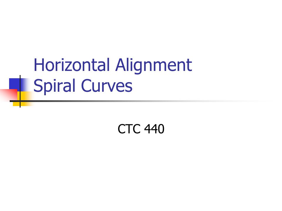 Spiral Curves Θ s -central angle of spiral Δ c -central angle of the circular arc L c -length of the circular arc