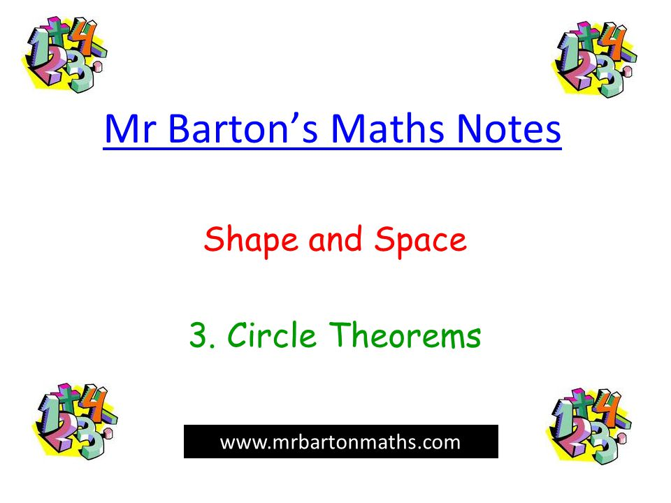 Mr Barton's Maths Notes Shape and Space 3. Circle Theorems www.mrbartonmaths.com