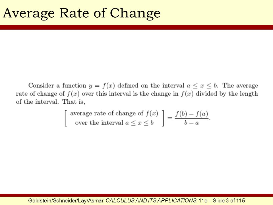 Goldstein/Schneider/Lay/Asmar, CALCULUS AND ITS APPLICATIONS, 11e – Slide 4 of 115 Average Rate of ChangeSOLUTION Suppose that f (x) = -6/x.