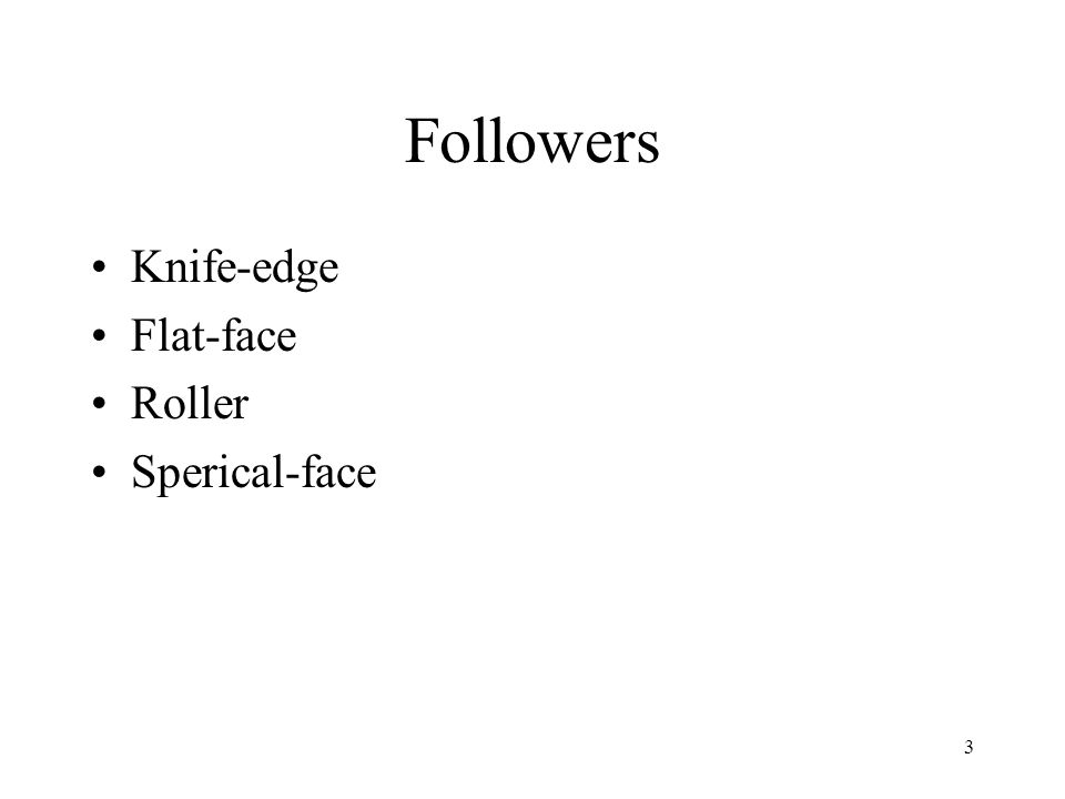 3 Followers Knife-edge Flat-face Roller Sperical-face