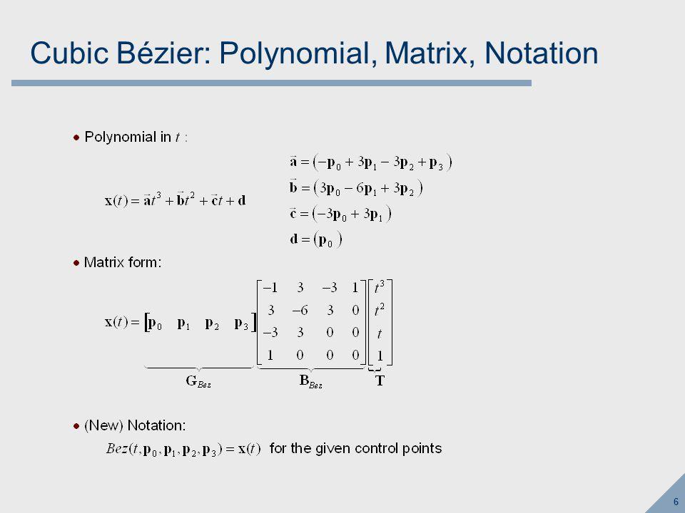 6 Cubic Bézier: Polynomial, Matrix, Notation
