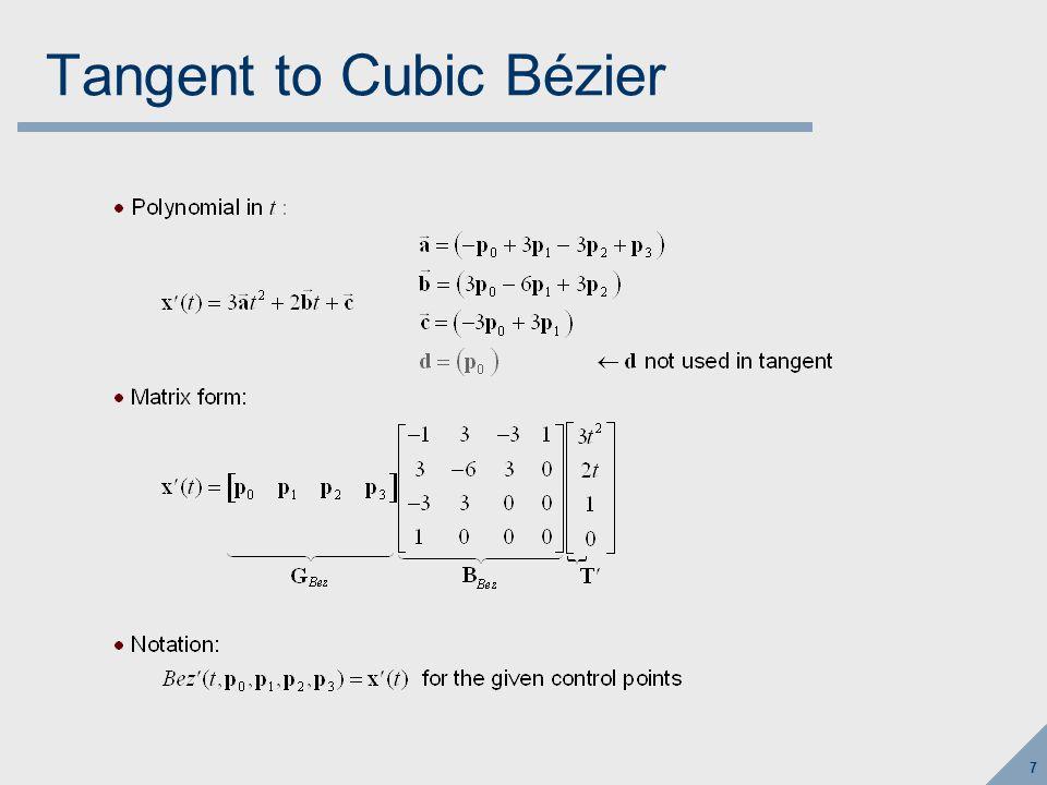 18 Piecewise Bézier curve 3N+1 points define N Bézier segments x(i)=p 3i C 0 continuous by construction G 1 continuous at p 3i when p 3i-1, p 3i, p 3i+1 are collinear C 1 continuous at p 3i when p 3i -p 3i-1 = p 3i+1 -p 3i C 2 is harder to get p0p0 p0p0 p1p1 p2p2 P3P3 P3P3 p2p2 p1p1 p4p4 p5p5 p6p6 p6p6 p5p5 p4p4 C 1 continuous C 1 discontinuous
