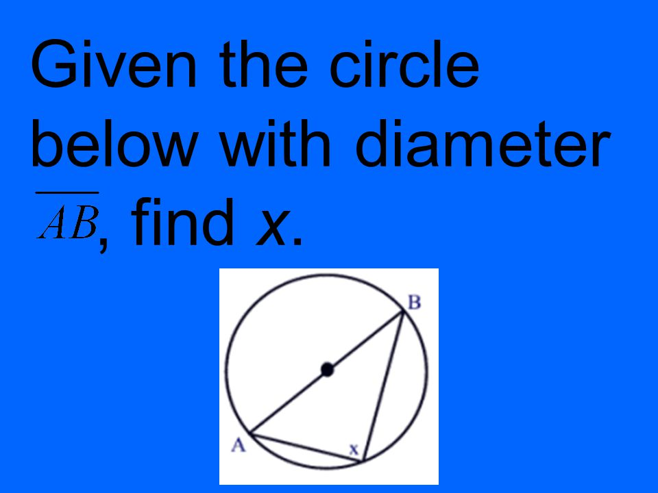 Given the circle below with diameter, find x.