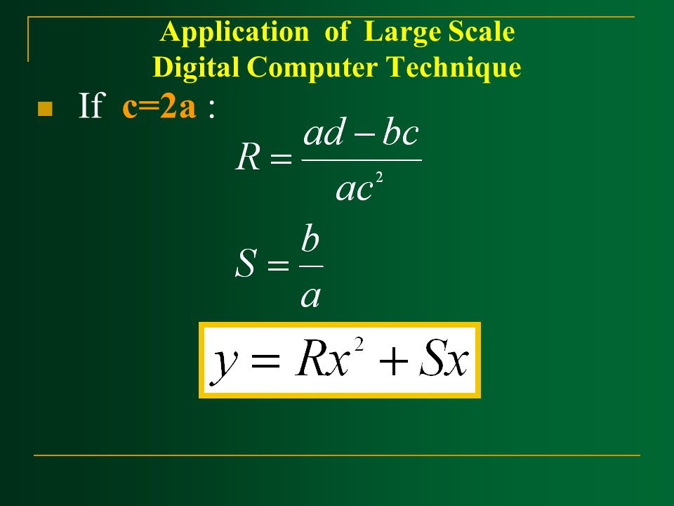 Application of Large Scale Digital Computer Technique If c=2a :