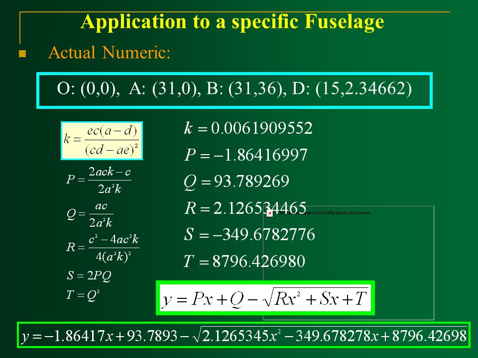 Actual Numeric: O: (0,0), A: (31,0), B: (31,36), D: (15,2.34662) Application to a specific Fuselage