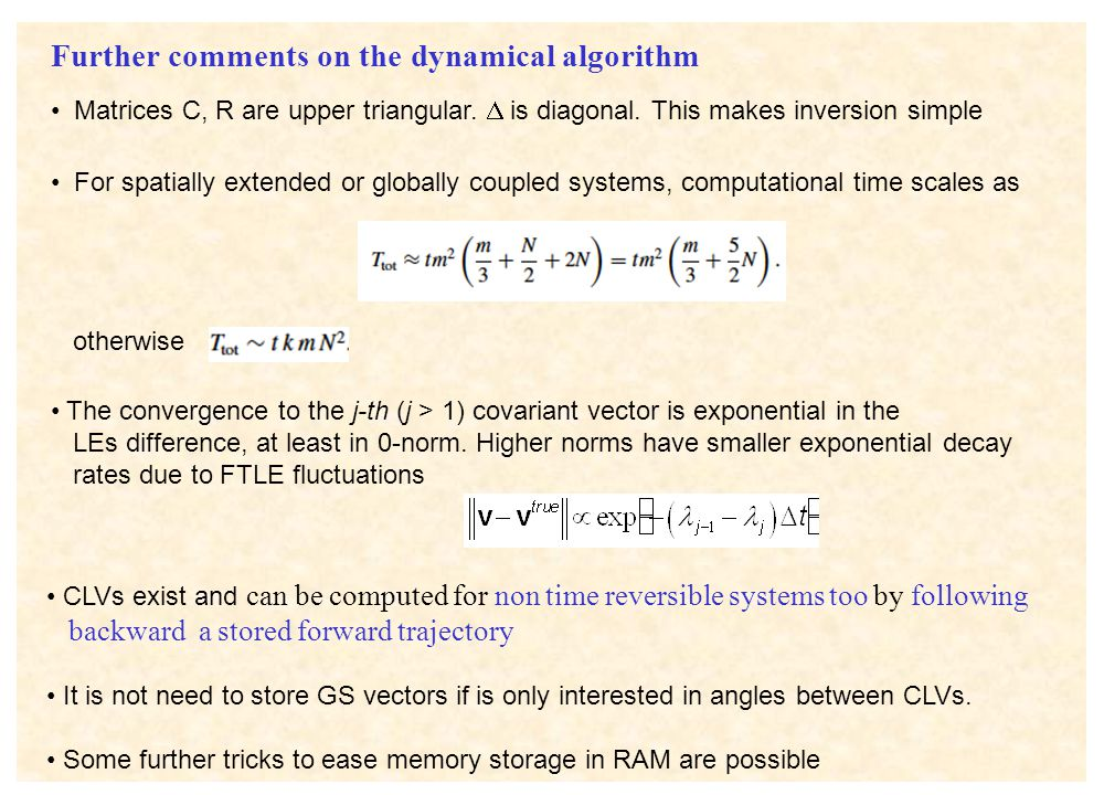 Further comments on the dynamical algorithm CLVs exist and can be computed for non time reversible systems too by following backward a stored forward