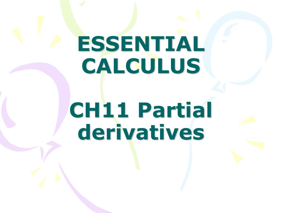 In this Chapter: 11.1 Functions of Several Variables 11.2 Limits and Continuity 11.3 Partial Derivatives 11.4 Tangent Planes and Linear Approximations 11.5 The Chain Rule 11.6 Directional Derivatives and the Gradient Vector 11.7 Maximum and Minimum Values 11.8 Lagrange Multipliers Review