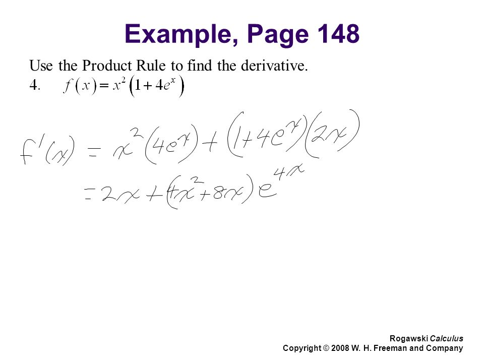 Example, Page 148 Use the Product Rule to find the derivative.
