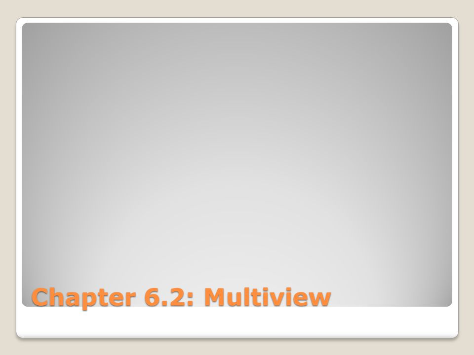 Chapter 6.2: Multiview