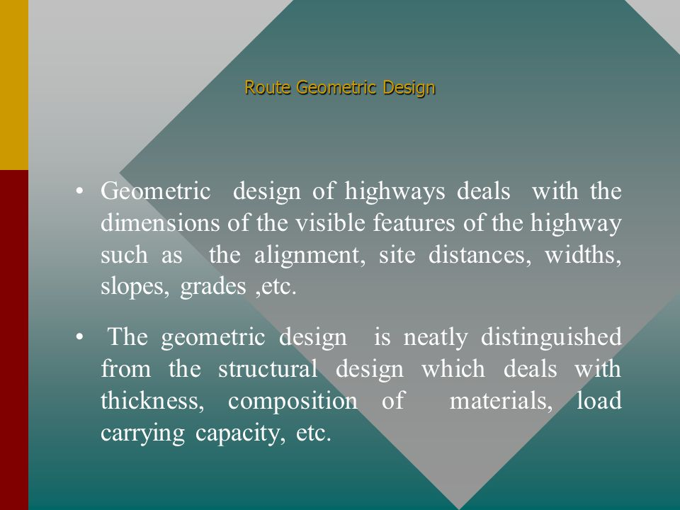 Route Geometric Design/Horizontal Alignment/Circular Curves Criteria for the selection of a radius for a circular connection curve On a superelevated curve, both the tendency to slide and the tendency to overturn can be completely eliminated, if friction is neglected, by superelvating sufficiently, so that the component of the weight parallel to the road surface ( G sin  ) equals the component of centrifugal force ( Fc cos  ), parallel to the roadway surface, as shown in the next slide.