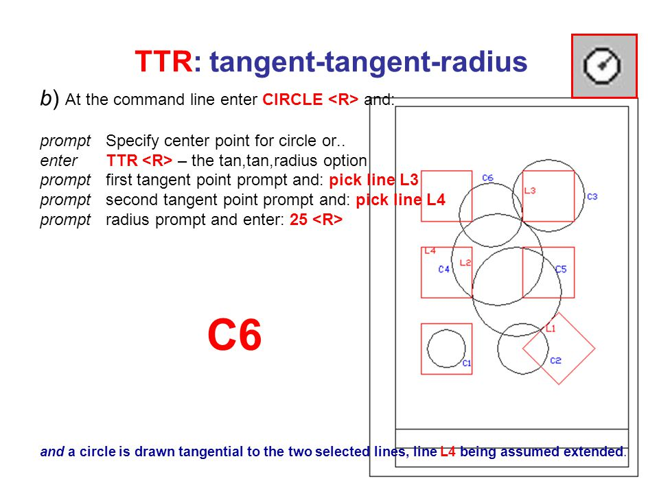 TTR: tangent-tangent-radius b) At the command line enter CIRCLE and: prompt Specify center point for circle or..