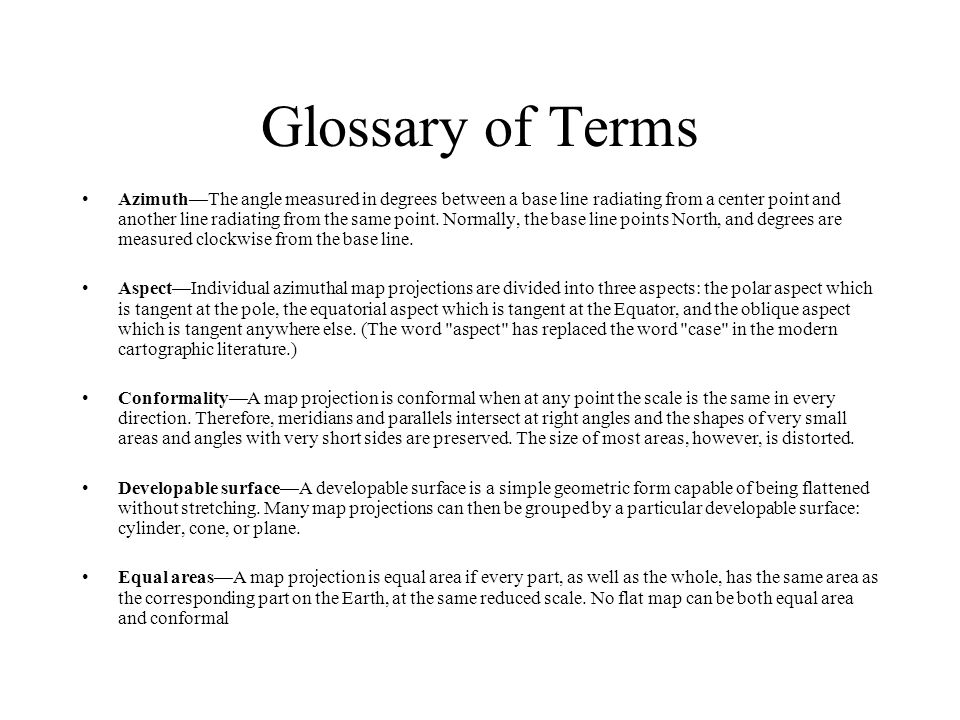 Glossary of Terms Azimuth—The angle measured in degrees between a base line radiating from a center point and another line radiating from the same point.
