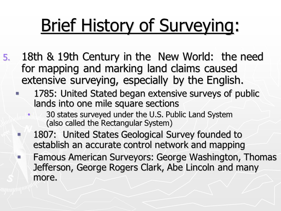 Brief History of Surveying: 6.