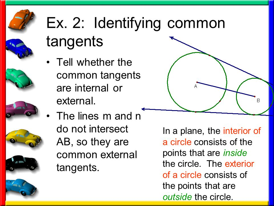 Ex.2: Identifying common tangents Tell whether the common tangents are internal or external.